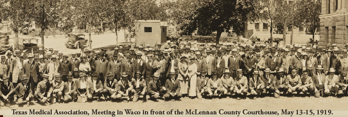 Texas Medical Association, Meeting in Waco in front of the McLennan County Courthouse, May 13-15, 1919.